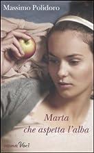 Marta che aspetta l'alba by Massimo Polidoro