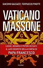 Vaticano massone. Un patto segreto e una…