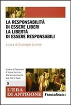 La responsabilità di essere liberi, la…