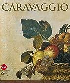 Caravaggio by Claudio M. Strinati