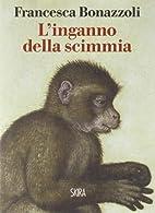 L'inganno della scimmia. Crimini e…
