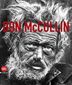 Don McCullin: The Impossible Peace by Don…