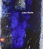 Gloria Bianchino: Luiso Sturla. CSAC. Gli archivi del progetto