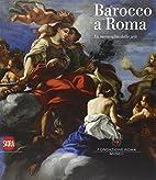Barocco a Roma : la meraviglia delle arti by…