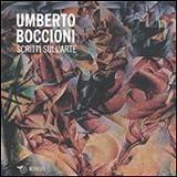 Umberto Boccioni: Scritti sull'arte