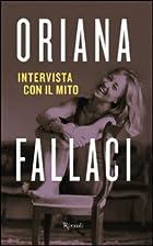 Intervista con il mito (Opere di Oriana…