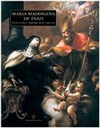 Maria Maddalena de' Pazzi : santa dell'amore…