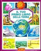 Il tuo primo libro della terra by AA. VV.