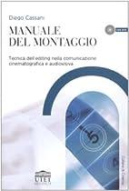 Manuale del Montaggio - Tecnica dell'editing…