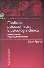 Medicina psicosomatica e psicologia clinica.…