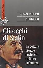 Gli occhi di Stalin. La cultura visuale…
