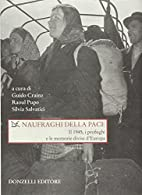 Naufraghi della pace. Il 1945, i profughi e…