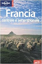 Francia centrale e settentrionale by N…