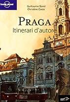 Praga. Itinerari d'autore by Christine…