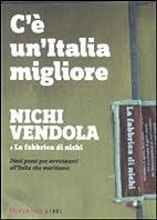 C'è un'Italia migliore by Nichi Vendola