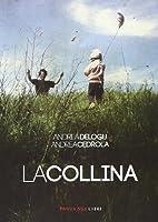La collina by Andrea Cedrola Andrea Delogu