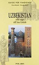 Uzbekistan. Nelle steppe dell'Asia Centrale…