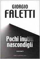 Pochi inutili nascondigli by Giorgio Faletti
