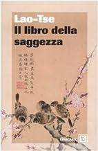 Il libro della saggezza by Lao Tzu