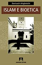 Islam e bioetica by Dariusch Atighetchi