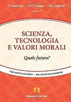 Scienza, tecnologia e valori morali: quale…