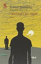 I materiali del killer by Gianni Biondillo