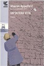 Un'intera vita by Aharon Appelfeld