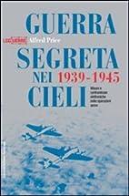 Guerra segreta nei cieli 1939-1945. Misure e…