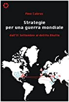 Strategie per una guerra mondiale. Dall'11…