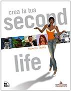 Crea la tua Second life by Rebecca Tapley