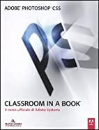 Adobe Photoshop CS5. Classroom in a book. Il…