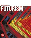 Gualdoni, Flaminio: Futurism (Skira Mini Art Books)