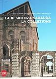 Ida Gianelli: La residenza sabauda. La collezione