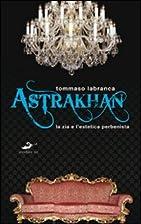 Astrakhan. La rivincita dell'estetica…
