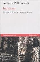 Induismo. Dizionario di storia, cultura,…