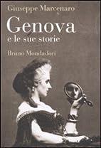 Genova e le sue storie by Giuseppe Marcenaro