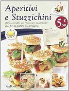 Aperitivi e stuzzichini by AA.VV.