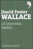 David Foster Wallace. Un'intervista inedita…