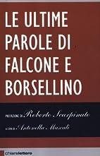 Le ultime parole di Falcone e Borsellino by…