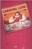 Katherine Dunn: Carnival love