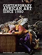 Contemporary African Art Since 1980 by Okwui…