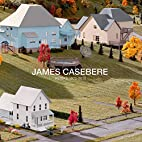 James Casebere: Works 1975-2010 by Hal…