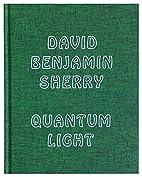 David Benjamin Sherry: Quantum Light by…