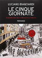 le cinque giornate by Luciano Bianciardi