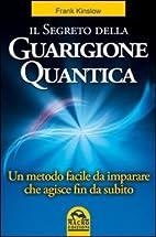 Il segreto della guarigione quantica by…