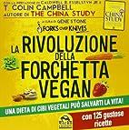 La rivoluzione della forchetta vegan. Una…
