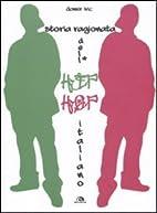 Storia ragionata dell'hip hop italiano by…