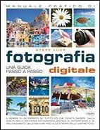 manuale pratico di fotografia digitale by…