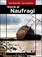 Storie di naufragi by Laura Mazzolini Louis…