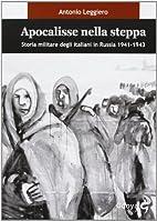 Apocalisse nella steppa. Storia militare…